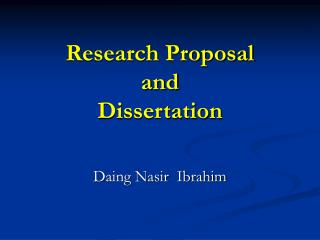 Research Proposal and Dissertation