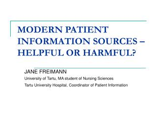 MODERN PATIENT INFORMATION SOURCES – HELPFUL OR HARMFUL?