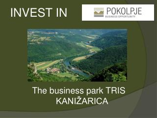 INVEST IN The business park TRIS KANIŽARICA