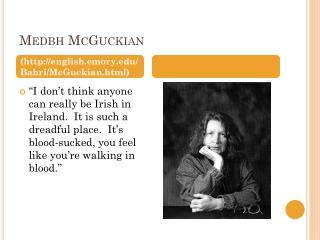 Medbh McGuckian