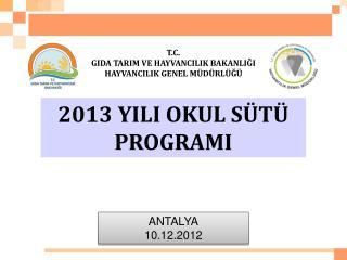 2013 YILI OKUL SÜTÜ PROGRAMI