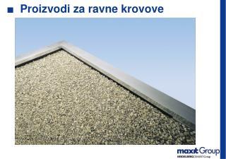 Proizvodi za ravne krovove