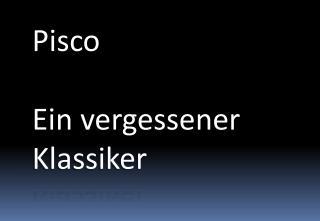 Pisco Ein vergessener Klassiker