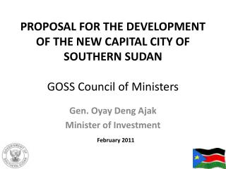 Proposal FOR THE DEVELOPMENT OF THE NEW CAPITAL CITY OF SOUTHERN SUDAN GOSS Council of Ministers