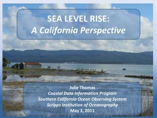 SEA LEVEL RISE: A California Perspective