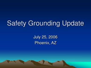 Safety Grounding Update