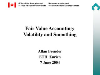 Fair Value Accounting: Volatility and Smoothing