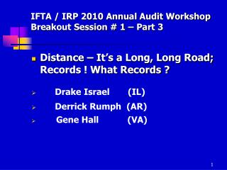 IFTA / IRP 2010 Annual Audit Workshop Breakout Session # 1 – Part 3