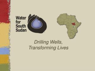 Drilling Wells, Transforming Lives