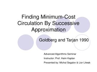 Finding Minimum-Cost Circulation By Successive Approximation