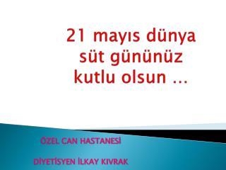 21 may?s d�nya s�t g�n�n�z kutlu olsun �