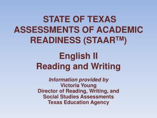 STATE OF TEXAS ASSESSMENTS OF ACADEMIC READINESS (STAAR TM )  English II Reading and Writing