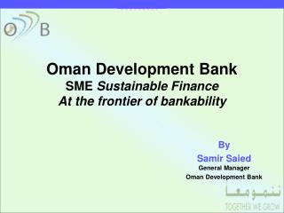 Oman Development Bank SME  Sustainable Finance  At the frontier of bankability