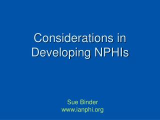 Considerations in Developing NPHIs