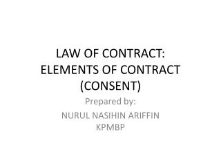 LAW OF CONTRACT: ELEMENTS OF CONTRACT (CONSENT)