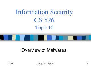 Information Security  CS 526 Topic 10