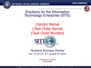 Solutions for the Information Technology Enterprise (SITE) [ Vendor Name ] [ Task Order Name ]