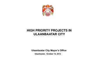 HIGH PRIORITY PROJECTS IN ULAANBAATAR CITY