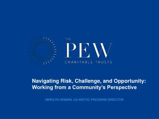 Navigating Risk, Challenge, and Opportunity: Working from a Community's Perspective
