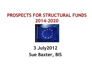 PROSPECTS FOR STRUCTURAL FUNDS 2014-2020