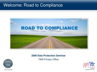 Welcome: Road to Compliance