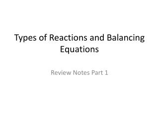 Types of Reactions and Balancing Equations