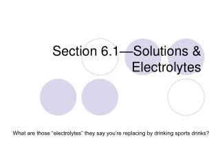 Section 6.1—Solutions & Electrolytes