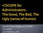 CSCOPE for Administrators: The Good, The Bad, The Ugly sense of humor