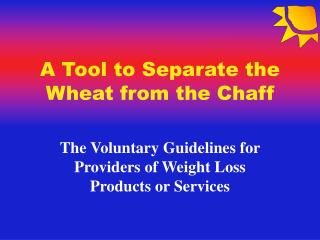 A Tool to Separate the Wheat from the Chaff