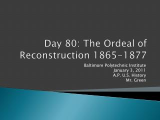 Day  80 :  The Ordeal of Reconstruction 1865-1877