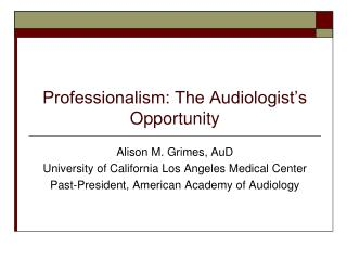 Professionalism: The Audiologist's Opportunity
