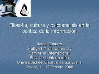 Filosof a, cultura y psicoan lisis en la pol tica de la informaci n