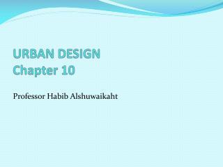URBAN DESIGN Chapter 10