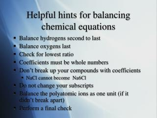 Helpful hints for balancing chemical equations