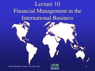 Lecture 10 Financial Management in the International Business