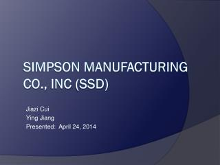 Simpson Manufacturing Co.,  Inc  (SSD)