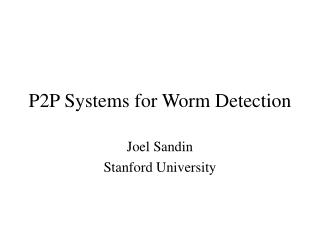 P2P Systems for Worm Detection