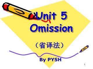 Unit 5  Omission