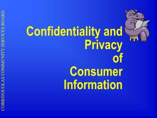 Confidentiality and Privacy of Consumer  Information