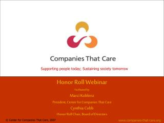 Honor Roll Webinar Facilitated by Marci Koblenz President, Center for Companies That Care
