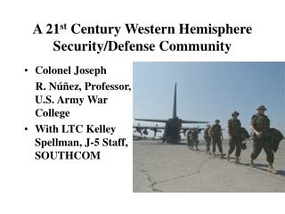 A 21 st  Century Western Hemisphere Security/Defense Community