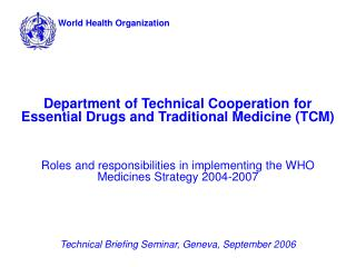 Department of Technical Cooperation for Essential Drugs and Traditional Medicine (TCM)