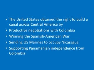 The United States obtained the right to build a canal across Central America by