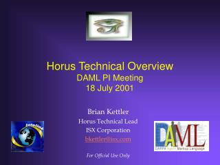 Horus Technical Overview DAML PI Meeting 18 July 2001
