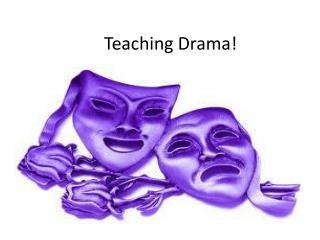 Teaching Drama!