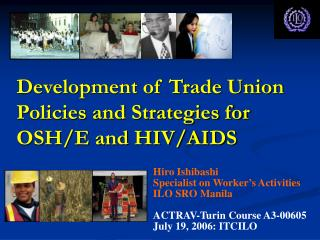 Development of Trade Union Policies and Strategies for OSH/E and HIV/AIDS