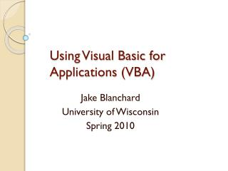 Using Visual Basic for Applications (VBA)