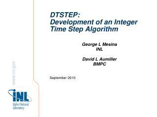 DTSTEP: Development of an Integer Time Step Algorithm