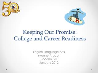 Keeping Our Promise: College and Career Readiness