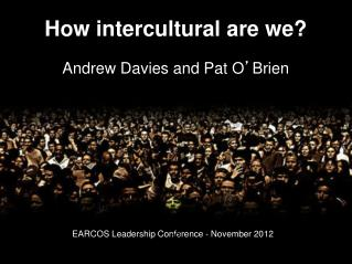 How intercultural are we? Andrew Davies and Pat O ' Brien